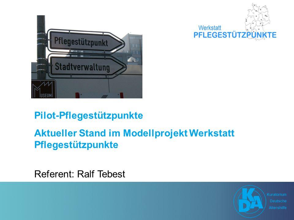 Kuratorium Deutsche Altershilfe Kuratorium Deutsche Altershilfe Assozierte Pilot-Stützpunkte  Stadt Dortmund (NRW)  Stadt Köln (NRW)  Stadt Aachen (NRW)