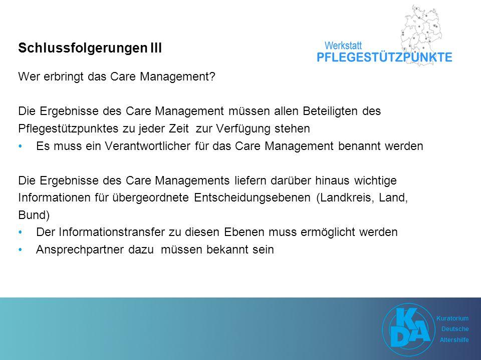 Kuratorium Deutsche Altershilfe Kuratorium Deutsche Altershilfe Schlussfolgerungen III Wer erbringt das Care Management.