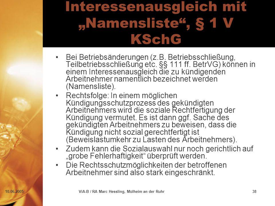 "10.06.2005ViA-B / RA Marc Hessling, Mülheim an der Ruhr38 Interessenausgleich mit ""Namensliste"", § 1 V KSchG Bei Betriebsänderungen (z.B. Betriebsschl"