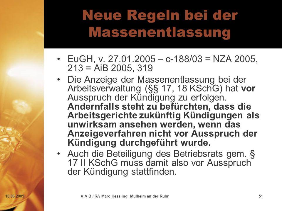 10.06.2005ViA-B / RA Marc Hessling, Mülheim an der Ruhr51 Neue Regeln bei der Massenentlassung EuGH, v. 27.01.2005 – c-188/03 = NZA 2005, 213 = AiB 20