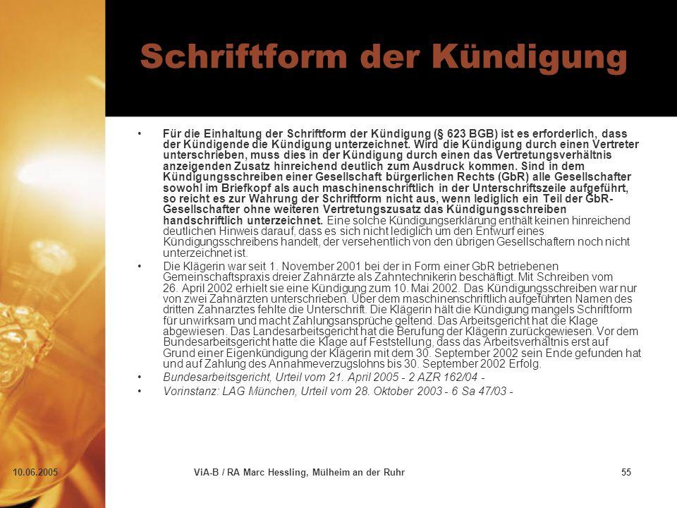 10.06.2005ViA-B / RA Marc Hessling, Mülheim an der Ruhr55 Schriftform der Kündigung Für die Einhaltung der Schriftform der Kündigung (§ 623 BGB) ist e