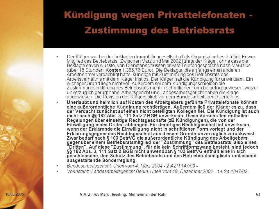 10.06.2005ViA-B / RA Marc Hessling, Mülheim an der Ruhr63 Kündigung wegen Privattelefonaten - Zustimmung des Betriebsrats Der Kläger war bei der beklagten Immobiliengesellschaft als Organisator beschäftigt.