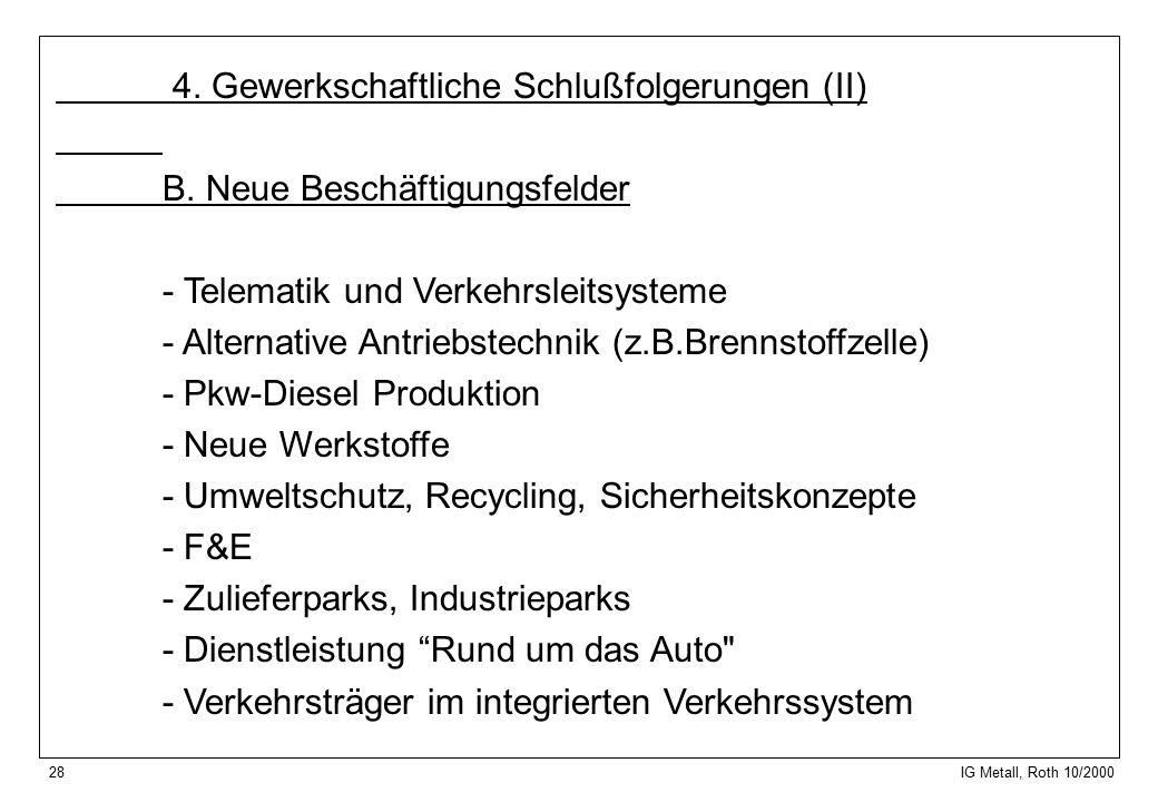 28 IG Metall, Roth 10/2000 4. Gewerkschaftliche Schlußfolgerungen (II) B.