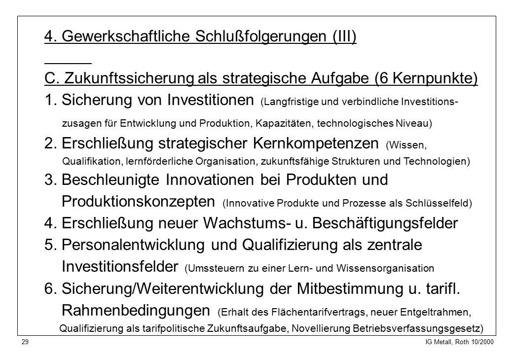 29 IG Metall, Roth 10/2000 4. Gewerkschaftliche Schlußfolgerungen (III) C.