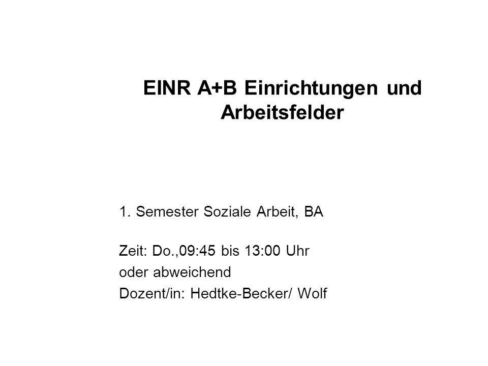 EINR A+B Einrichtungen und Arbeitsfelder 1.