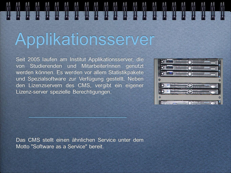 Applikationsserver Seit 2005 laufen am Institut Applikationsserver, die von Studierenden und MitarbeiterInnen genutzt werden können.