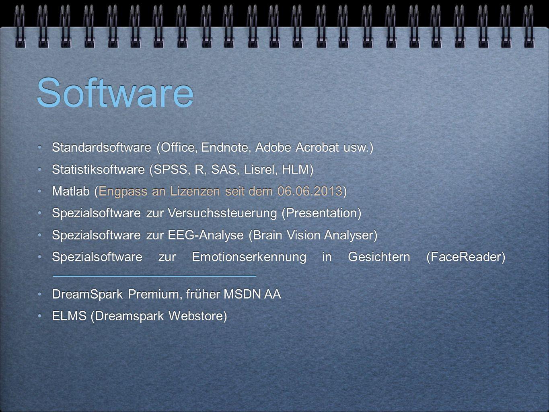 Software Standardsoftware (Office, Endnote, Adobe Acrobat usw.) Statistiksoftware (SPSS, R, SAS, Lisrel, HLM) Matlab (Engpass an Lizenzen seit dem 06.06.2013) Spezialsoftware zur Versuchssteuerung (Presentation) Spezialsoftware zur EEG-Analyse (Brain Vision Analyser) Spezialsoftware zur Emotionserkennung in Gesichtern (FaceReader) DreamSpark Premium, früher MSDN AA ELMS (Dreamspark Webstore) Standardsoftware (Office, Endnote, Adobe Acrobat usw.) Statistiksoftware (SPSS, R, SAS, Lisrel, HLM) Matlab (Engpass an Lizenzen seit dem 06.06.2013) Spezialsoftware zur Versuchssteuerung (Presentation) Spezialsoftware zur EEG-Analyse (Brain Vision Analyser) Spezialsoftware zur Emotionserkennung in Gesichtern (FaceReader) DreamSpark Premium, früher MSDN AA ELMS (Dreamspark Webstore)