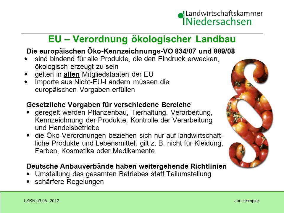 Jan HemplerLSKN 03.05. 2012 EU-Bio-Siegel: Eines von vielen Kennzeichen Verwendung ist bei Bio-Kennzeichnung zwingend mindestens 95 Prozent müssen aus