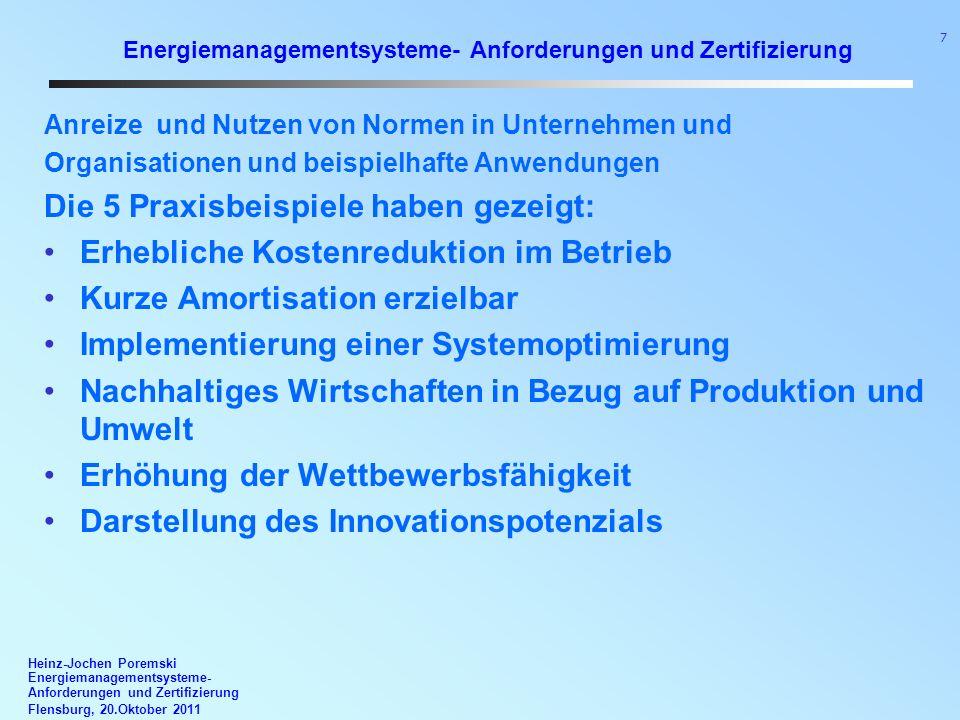 Heinz-Jochen Poremski Energiemanagementsysteme- Anforderungen und Zertifizierung Flensburg, 20.Oktober 2011 7 Energiemanagementsysteme- Anforderungen