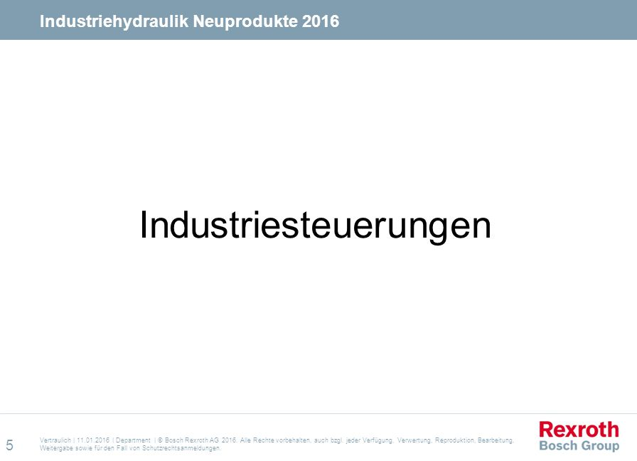 Vertraulich | 11.01.2016 | Abteilung | © Bosch Rexroth AG 2016.