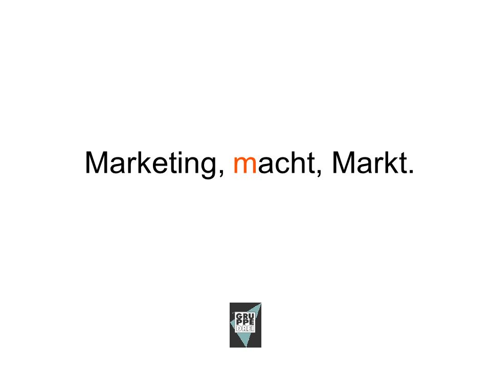 Marketing, macht, Markt.