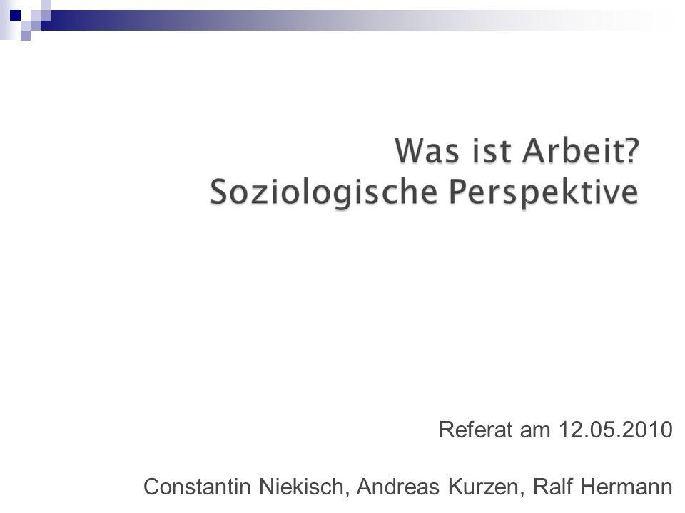 Referat am 12.05.2010 Constantin Niekisch, Andreas Kurzen, Ralf Hermann