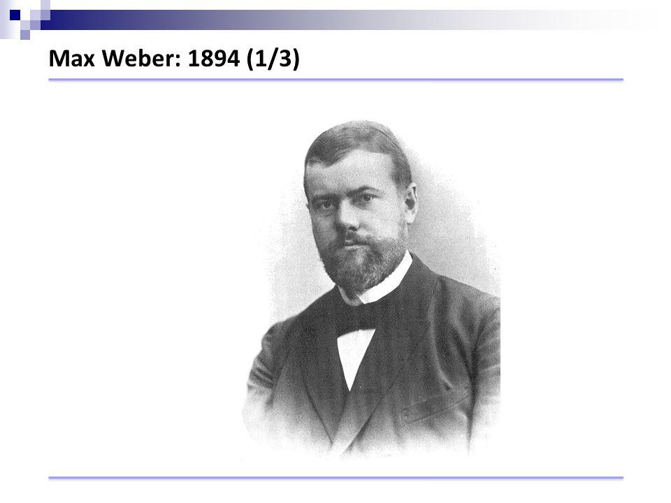 Max Weber: 1894 (1/3)