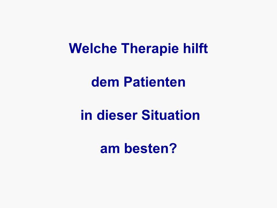 Welche Therapie hilft dem Patienten in dieser Situation am besten