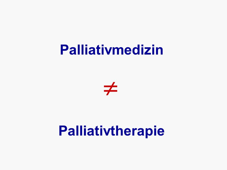 Palliativmedizin Palliativtherapie 