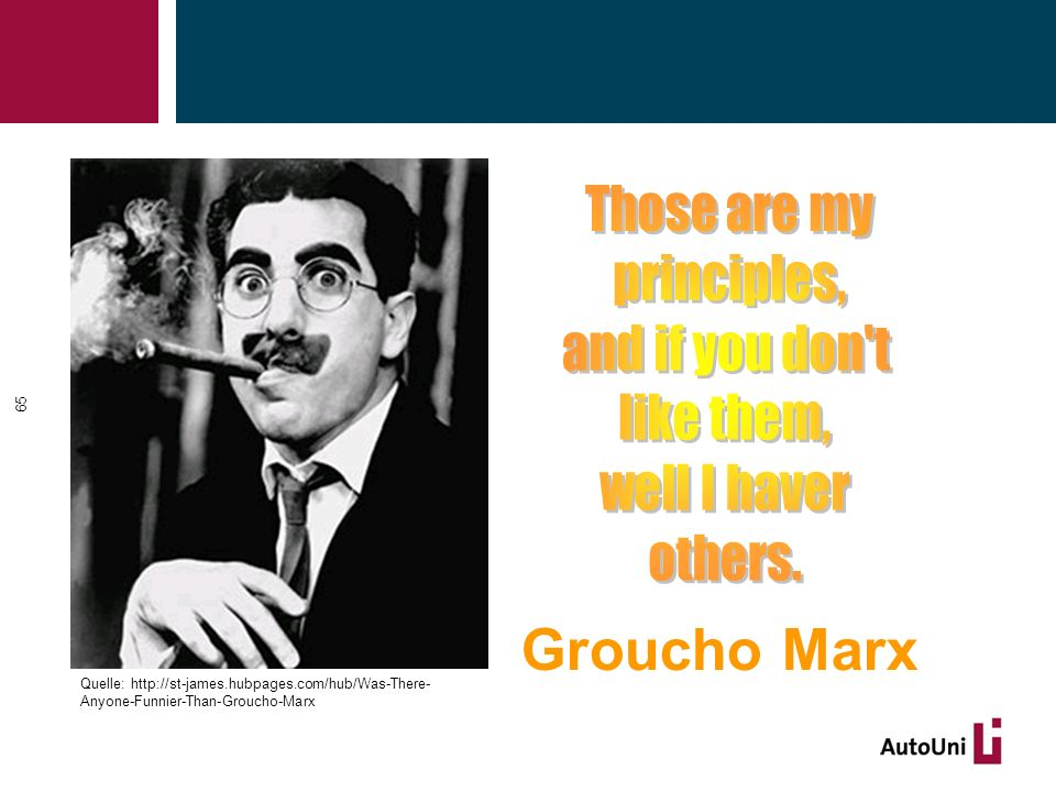 65 Groucho Marx Quelle: http://st-james.hubpages.com/hub/Was-There- Anyone-Funnier-Than-Groucho-Marx