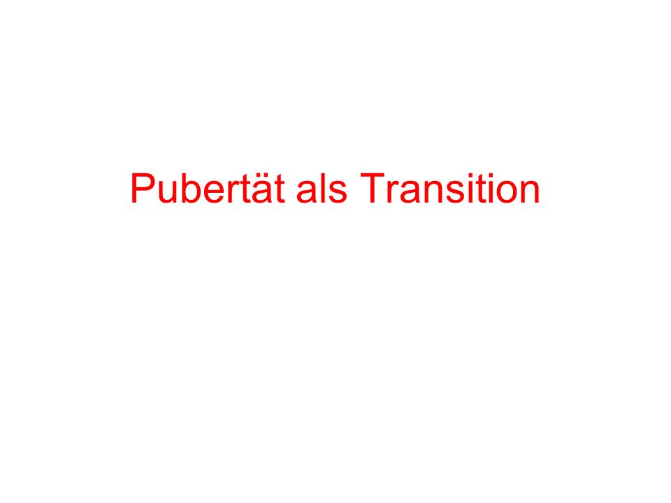 Pubertät als Transition