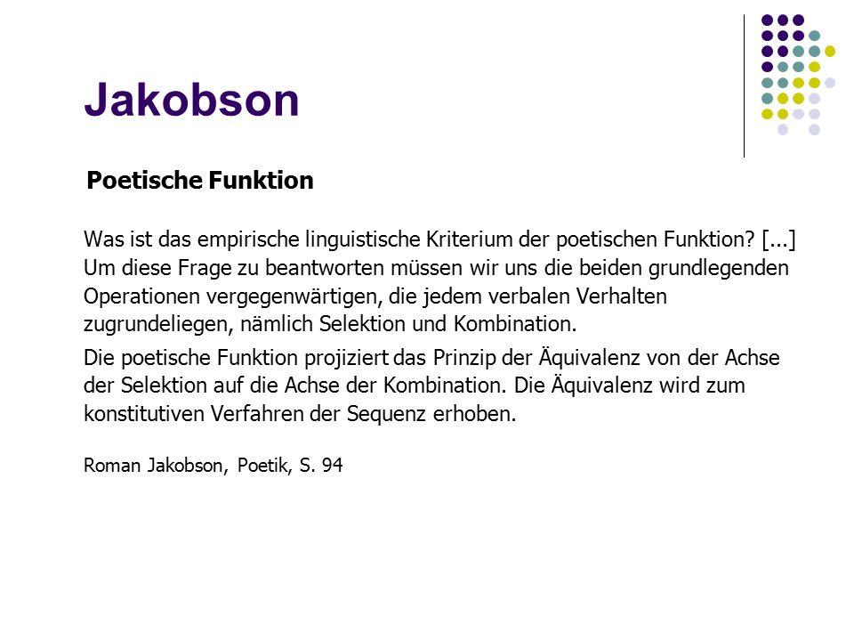 Jakobson Poetische Funktion Was ist das empirische linguistische Kriterium der poetischen Funktion.