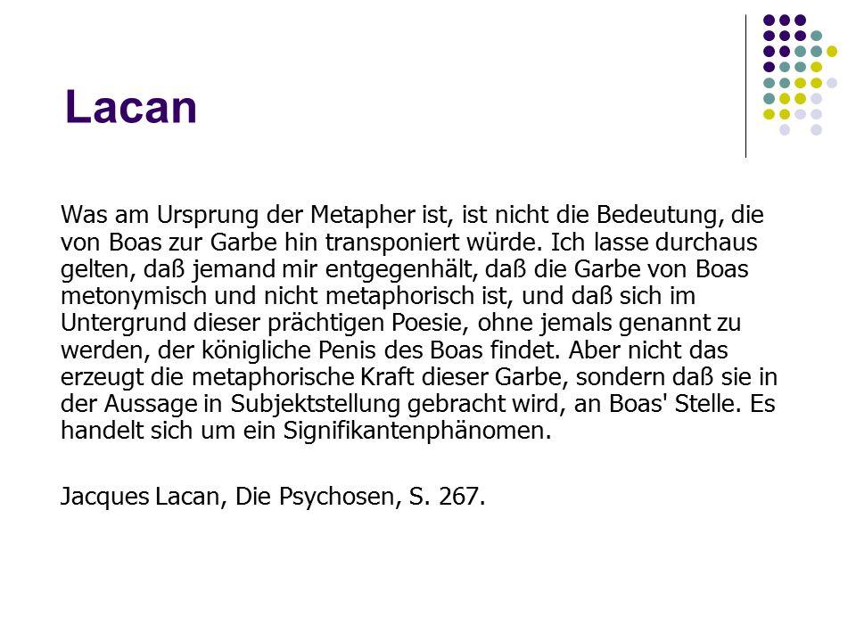Lacan Was am Ursprung der Metapher ist, ist nicht die Bedeutung, die von Boas zur Garbe hin transponiert würde.