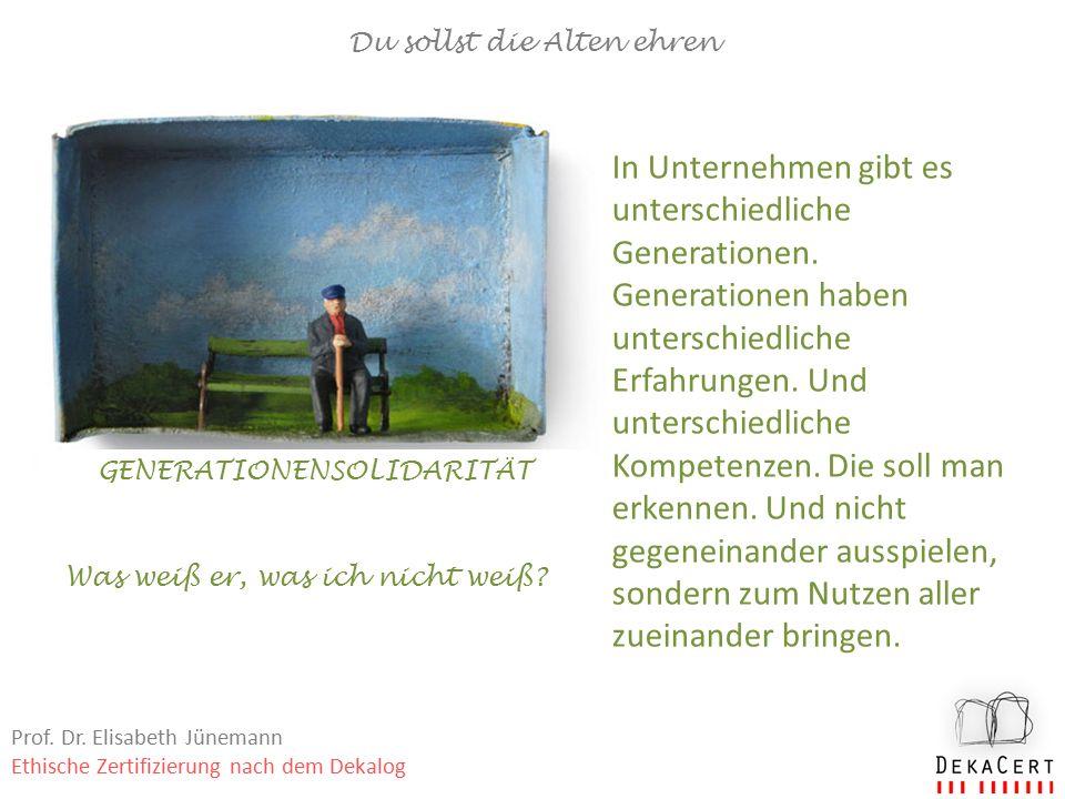 Du sollst die Alten ehren GENERATIONENSOLIDARITÄT In Unternehmen gibt es unterschiedliche Generationen.