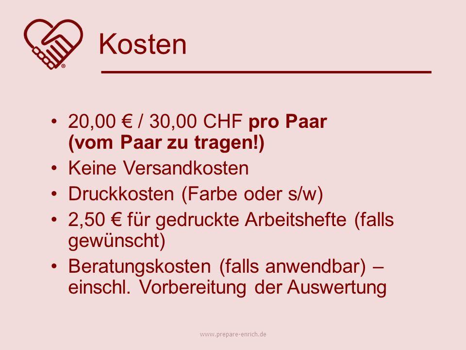 20,00 € / 30,00 CHF pro Paar (vom Paar zu tragen!) Keine Versandkosten Druckkosten (Farbe oder s/w) 2,50 € für gedruckte Arbeitshefte (falls gewünscht) Beratungskosten (falls anwendbar) – einschl.