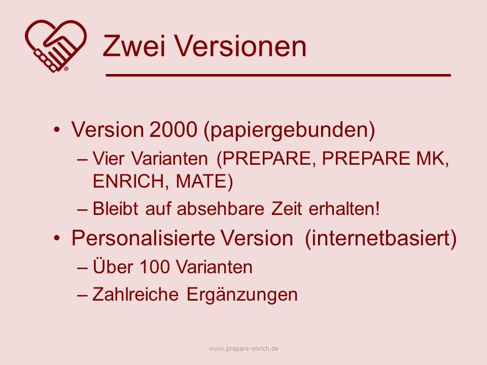 Version 2000 (papiergebunden) –Vier Varianten (PREPARE, PREPARE MK, ENRICH, MATE) –Bleibt auf absehbare Zeit erhalten.