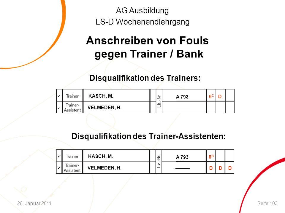 AG Ausbildung LS-D Wochenendlehrgang Disqualifikation des Trainers: Disqualifikation des Trainer-Assistenten:   KASCH, M.