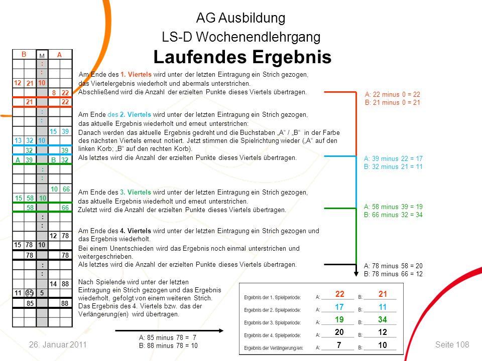 AG Ausbildung LS-D Wochenendlehrgang : : 21 12 10 8 22 B A Am Ende des 1. Viertels wird unter der letzten Eintragung ein Strich gezogen, das Vierteler