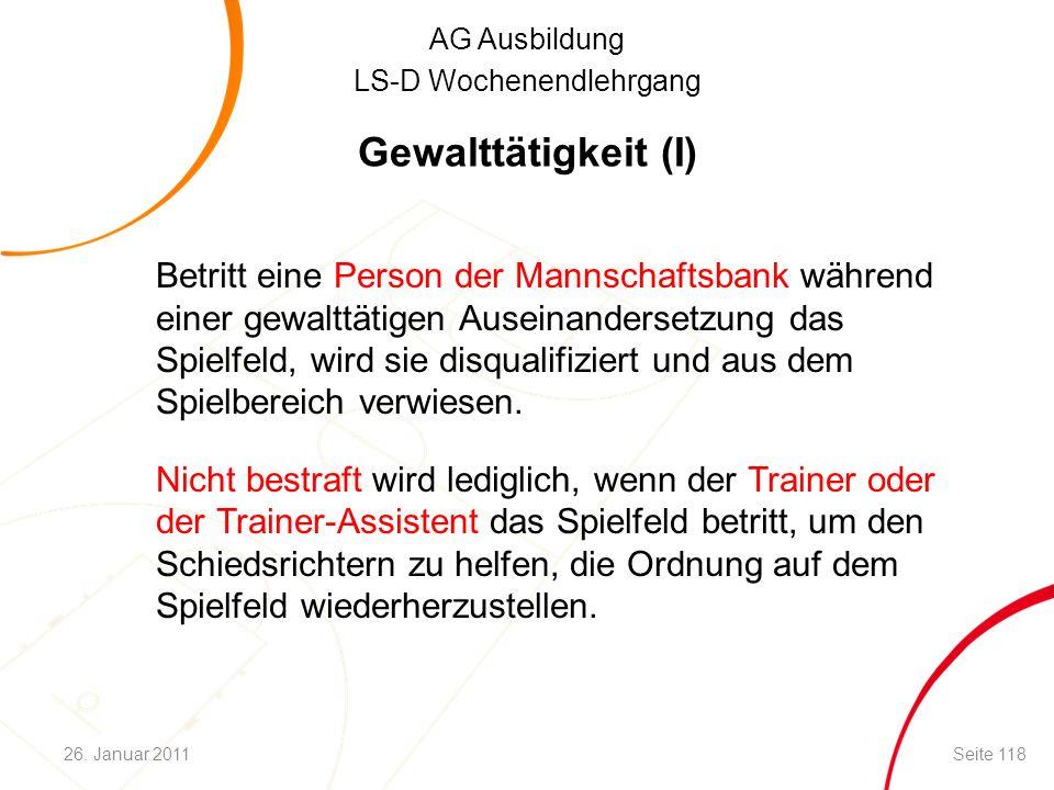 AG Ausbildung LS-D Wochenendlehrgang Gewalttätigkeit (I) Betritt eine Person der Mannschaftsbank während einer gewalttätigen Auseinandersetzung das Sp