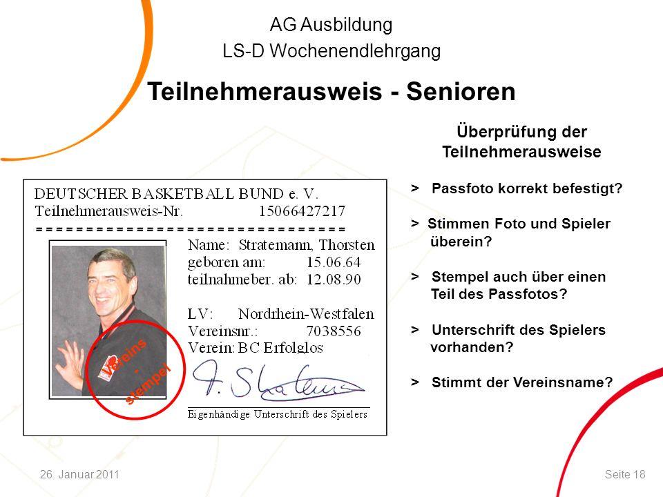 AG Ausbildung LS-D Wochenendlehrgang Teilnehmerausweis - Senioren > Passfoto korrekt befestigt? > Stimmen Foto und Spieler überein? > Stempel auch übe