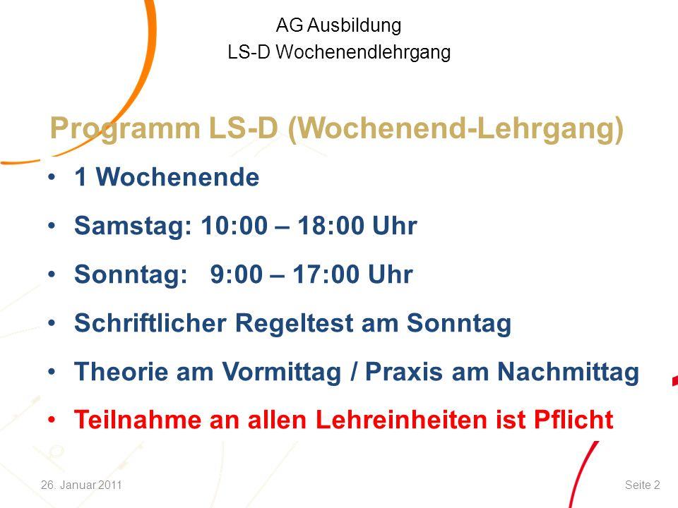 AG Ausbildung LS-D Wochenendlehrgang Programm LS-D (Wochenend-Lehrgang) 1 Wochenende Samstag: 10:00 – 18:00 Uhr Sonntag: 9:00 – 17:00 Uhr Schriftliche