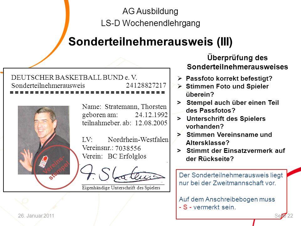 AG Ausbildung LS-D Wochenendlehrgang Sonderteilnehmerausweis (III)  Passfoto korrekt befestigt?  Stimmen Foto und Spieler überein? > Stempel auch üb