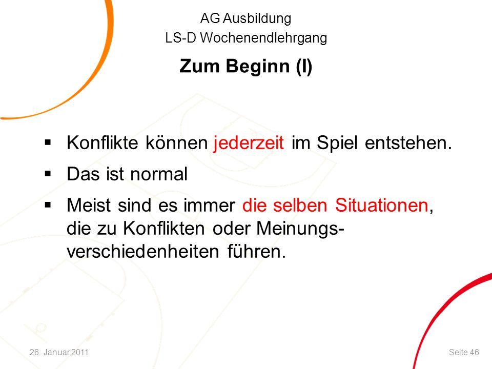 AG Ausbildung LS-D Wochenendlehrgang Zum Beginn (I)  Konflikte können jederzeit im Spiel entstehen.