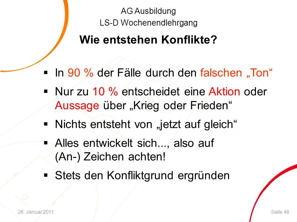 """AG Ausbildung LS-D Wochenendlehrgang Wie entstehen Konflikte?  In 90 % der Fälle durch den falschen """"Ton""""  Nur zu 10 % entscheidet eine Aktion oder"""