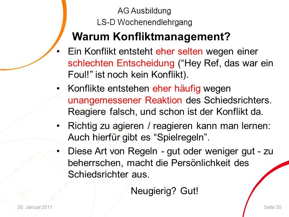 """AG Ausbildung LS-D Wochenendlehrgang Warum Konfliktmanagement? Ein Konflikt entsteht eher selten wegen einer schlechten Entscheidung (""""Hey Ref, das wa"""