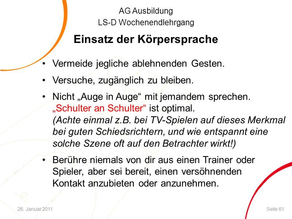 AG Ausbildung LS-D Wochenendlehrgang Einsatz der Körpersprache Vermeide jegliche ablehnenden Gesten.