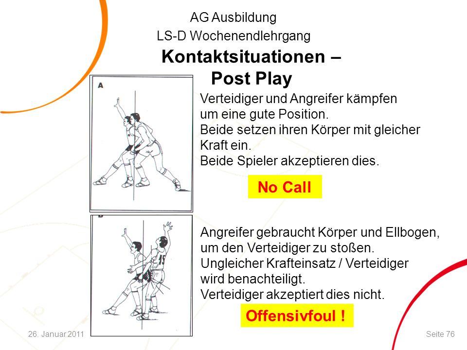 AG Ausbildung LS-D Wochenendlehrgang Kontaktsituationen – Post Play Verteidiger und Angreifer kämpfen um eine gute Position. Beide setzen ihren Körper