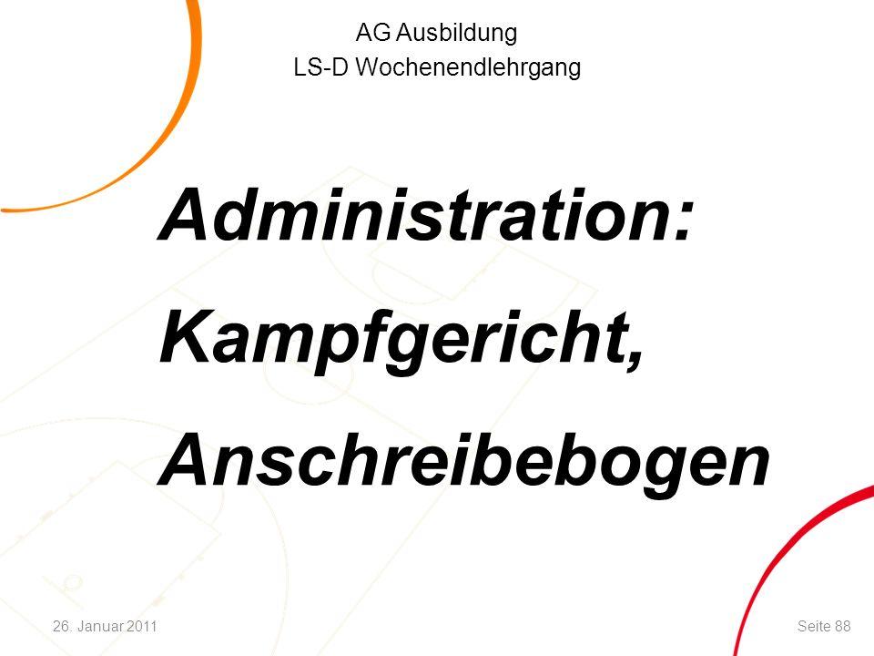 AG Ausbildung LS-D Wochenendlehrgang Administration: Kampfgericht, Anschreibebogen Seite 8826. Januar 2011