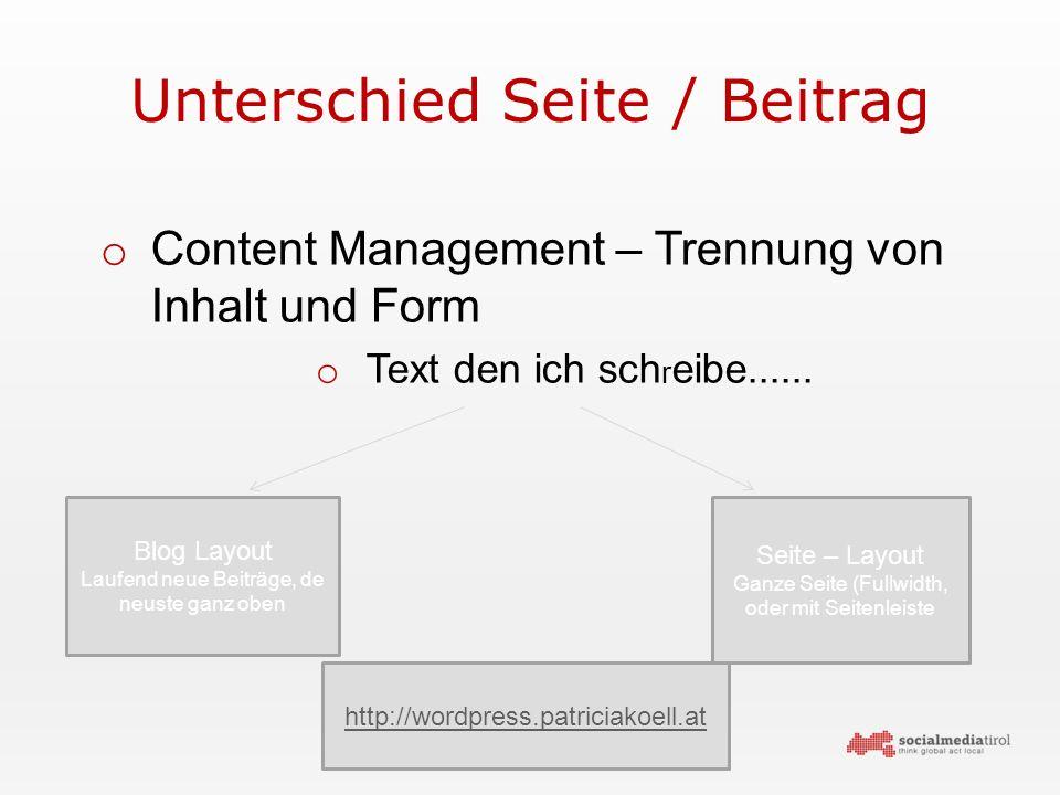 Unterschied Seite / Beitrag o Content Management – Trennung von Inhalt und Form o Text den ich sch r eibe......