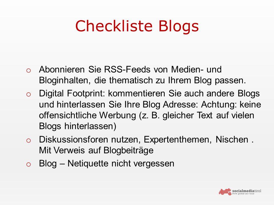 Checkliste Blogs o Abonnieren Sie RSS-Feeds von Medien- und Bloginhalten, die thematisch zu Ihrem Blog passen.