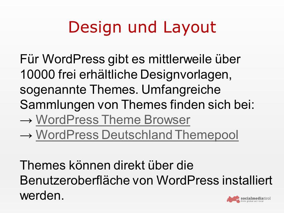 Design und Layout Für WordPress gibt es mittlerweile über 10000 frei erhältliche Designvorlagen, sogenannte Themes.