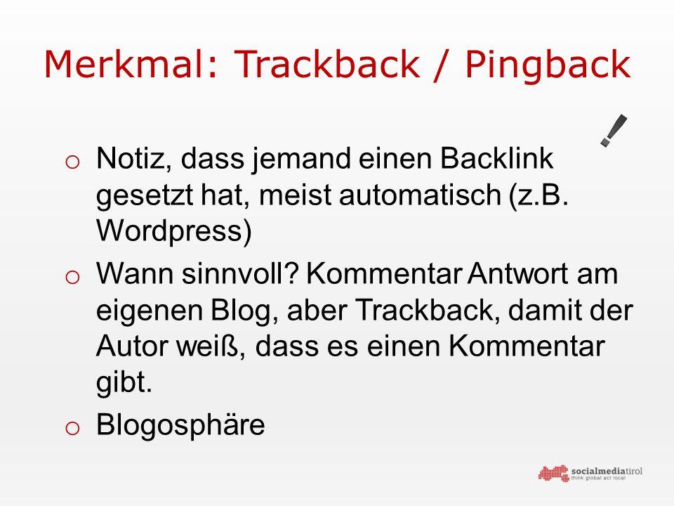 Merkmal: Trackback / Pingback o Notiz, dass jemand einen Backlink gesetzt hat, meist automatisch (z.B.