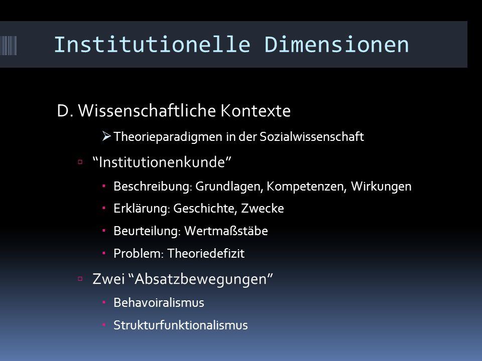 """Institutionelle Dimensionen D. Wissenschaftliche Kontexte  Theorieparadigmen in der Sozialwissenschaft  """"Institutionenkunde""""  Beschreibung: Grundla"""