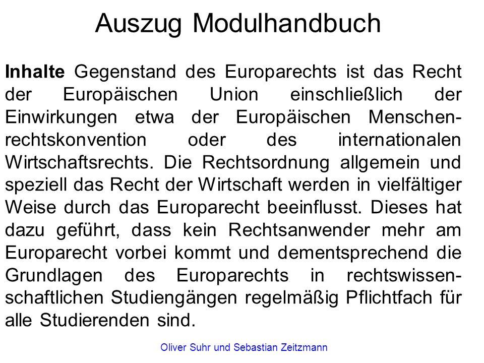Inhalte Gegenstand des Europarechts ist das Recht der Europäischen Union einschließlich der Einwirkungen etwa der Europäischen Menschen- rechtskonvent