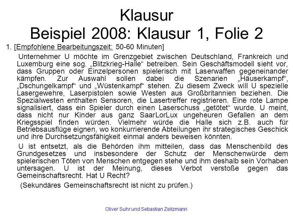 Klausur Beispiel 2008: Klausur 1, Folie 2 1. [Empfohlene Bearbeitungszeit: 50-60 Minuten] Unternehmer U möchte im Grenzgebiet zwischen Deutschland, Fr