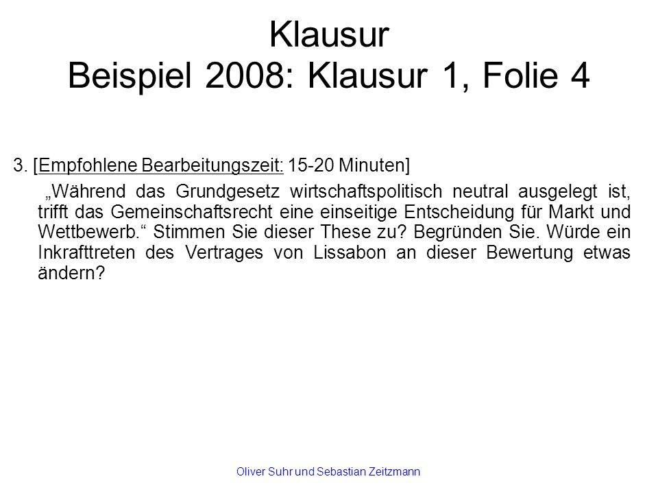 """Klausur Beispiel 2008: Klausur 1, Folie 4 3. [Empfohlene Bearbeitungszeit: 15-20 Minuten] """"Während das Grundgesetz wirtschaftspolitisch neutral ausgel"""