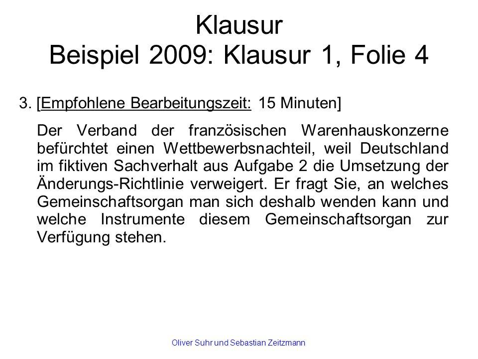 Klausur Beispiel 2009: Klausur 1, Folie 4 3. [Empfohlene Bearbeitungszeit: 15 Minuten] Der Verband der französischen Warenhauskonzerne befürchtet eine
