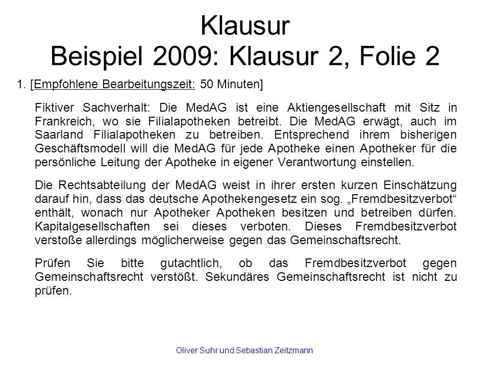 Klausur Beispiel 2009: Klausur 2, Folie 2 1. [Empfohlene Bearbeitungszeit: 50 Minuten] Fiktiver Sachverhalt: Die MedAG ist eine Aktiengesellschaft mit