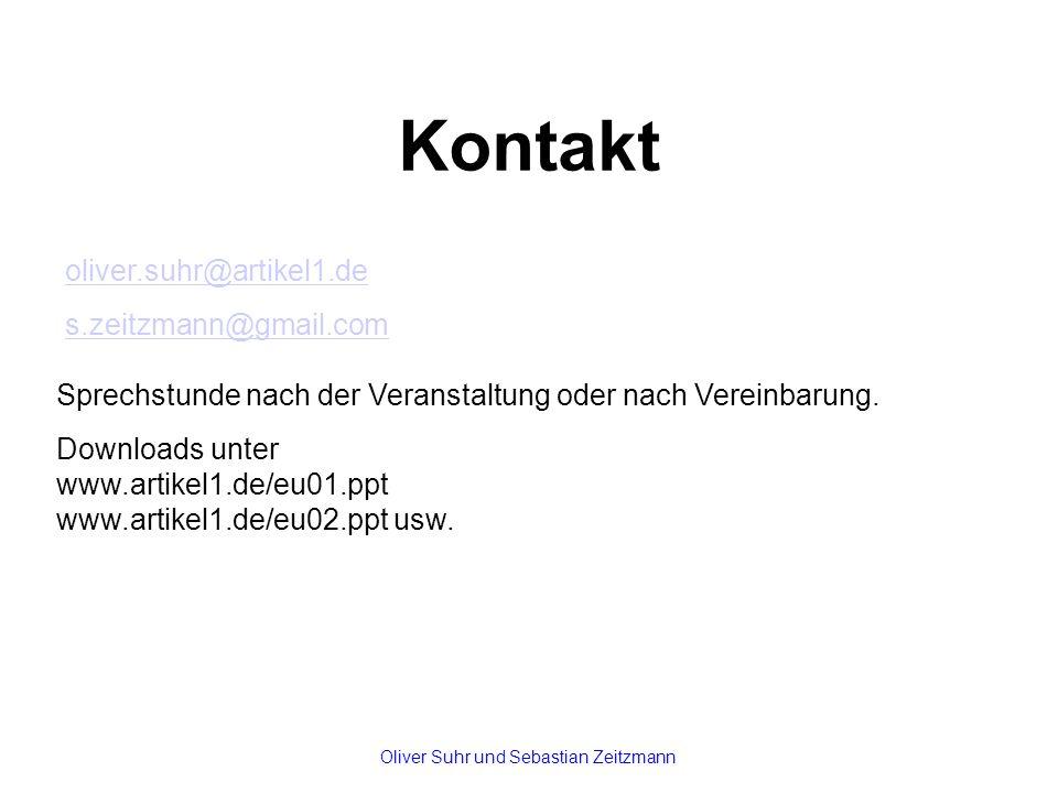 Kontakt oliver.suhr@artikel1.de s.zeitzmann@gmail.com Sprechstunde nach der Veranstaltung oder nach Vereinbarung. Downloads unter www.artikel1.de/eu01