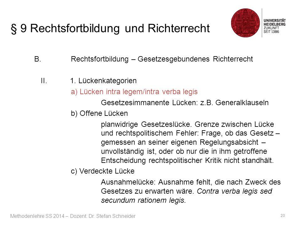 § 9 Rechtsfortbildung und Richterrecht B. Rechtsfortbildung – Gesetzesgebundenes Richterrecht II.